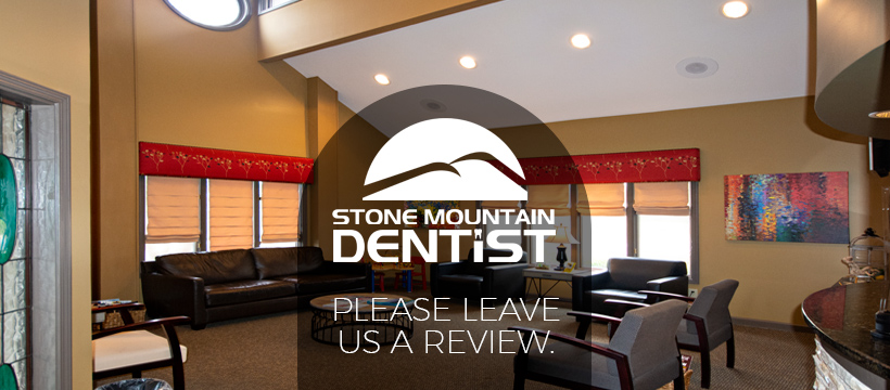 Leave us a review. Stone Mountain Dentist